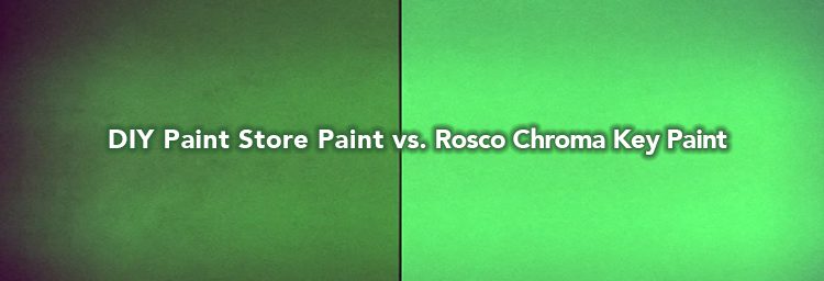 How Green Is Your Screen Comparing Diy Keying Paint Vs Rosco Chroma Key